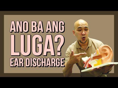 Paghina ng Pandinig: Ano ba ang Luga Or Ear Discharge?