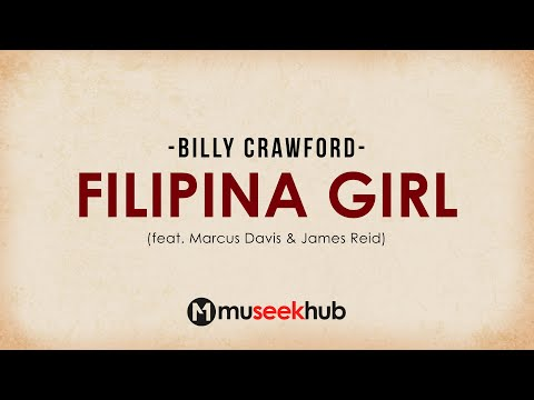 Billy Crawford - Filipina Girl (ft. Marcus Davis & James Reid) Full HD Lyrics
