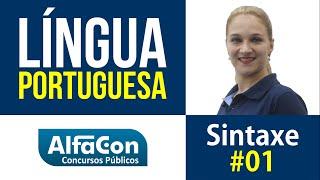 lngua portuguesa sintaxe aula 01 alfacon concurso pblico