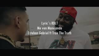 Esteban Gabriel ft . Trae Tha Truth(La Verdad)(Me Ven Manejando) Letra Video Oficial 2020
