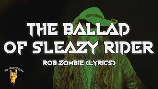 Rob Zombie - The Ballad of Sleazy Rider (Lyrics) - The Rock Rotation