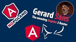 ng poland   gerard sans   the amazing angular 2 router