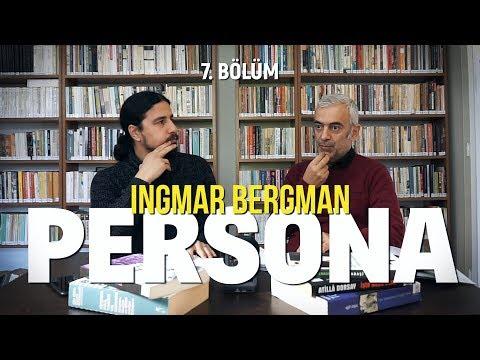 INGMAR BERGMAN / PERSONA / Film Okuması