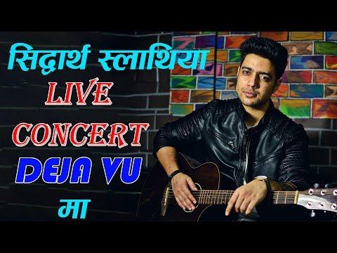 सिद्वार्थ स्लाथिया Live Concert in DEJA VU    Siddharth Slathia Now in Nepal