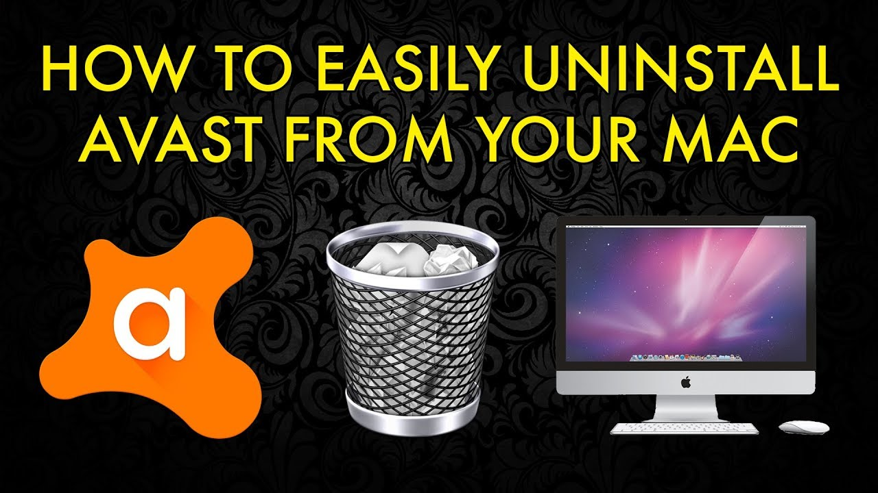 HOW TO EASILY UNINSTALL AVAST 2019 FROM YOUR MAC - YouTube