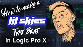 ????????How to make a Lil Skies type beat in Logic Pro X from Scratch | Beat Maker Tutorial