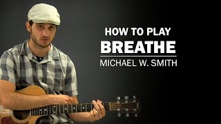 Breathe (Michael W. Smith) | How To Play | Beginner Guitar Lesson