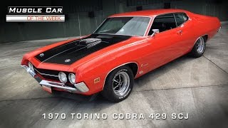 Muscle Car Of The Week Video #75: 1970 Ford Torino Cobra 429 SCJ