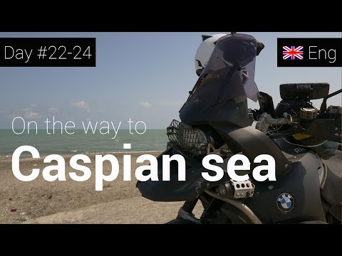 Day 22 - 24 - On the way to Caspian sea