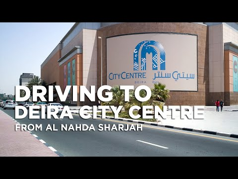 Driving to Deira City Centre Dubai - UAE from Al Nahda Sharjah City - UAE