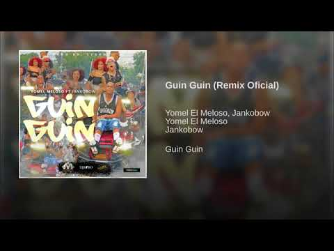 Guin Guin Remix Yomel Meloso FT Jankobow