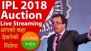 IPL 2018 Auction Live Streaming Details on Hotstar or Starsports