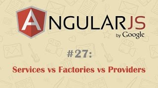 AngularJS Tutorial 27: Services V/s Factories V/s Providers thumbnail