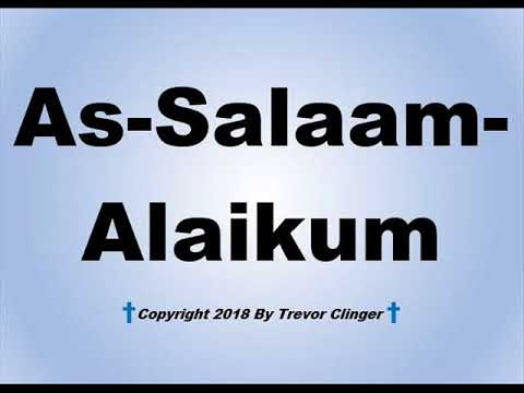 How To Pronounce As Salaam Alaikum Peace Be Unto You Youtube