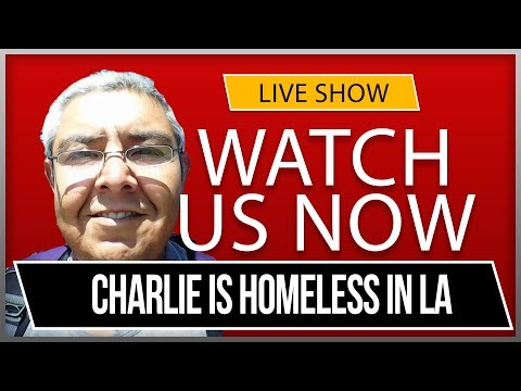 Let's Talk About Homelessness! Ep 4! Charlie joins us from the streets of LA!