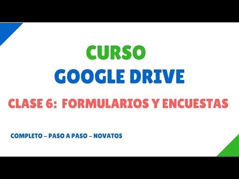 Clase 6: Nuevos Formularios Y Encuestas Online Con Google Drive NOVATOS