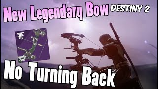 """""""NO TURNING BACK"""" New Legendary Bow PVP Showcase - Destiny 2 Forsaken"""