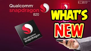 Qualcomm Snapdragon 820 Unveiled - What's New?