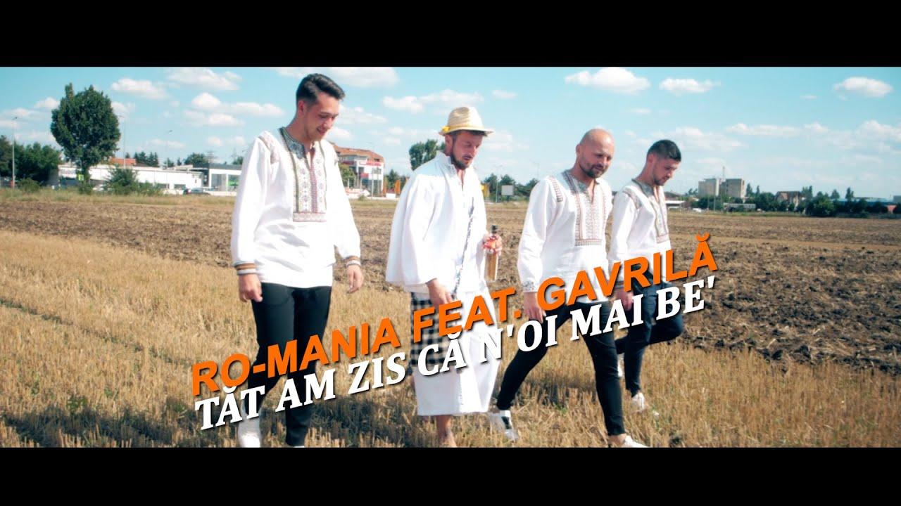 Download RO-MANIA feat. GAVRILĂ - TĂT AM ZIS CĂ N'OI MAI BE'