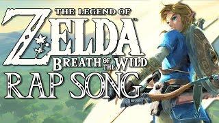 THE LEGEND OF ZELDA BREATH OF THE WILD RAP SONG