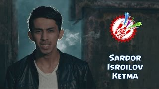 Sardor Isroilov - Ketma (Official music video)