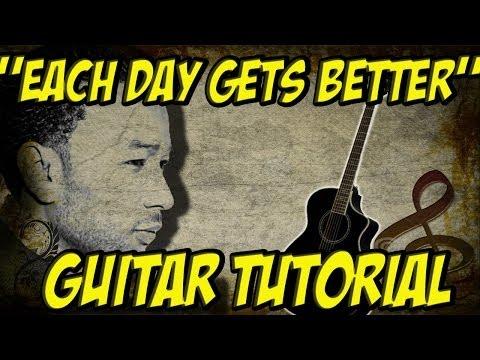 Each Day Gets Better Guitar Chords - John Legend - Khmer Chords