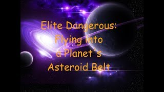 Elite Dangerous: What to do if you fly into a planets asteroid belt