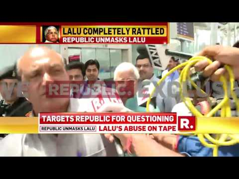 Lalu Prasad Yadav Abuses Republic TV Reporter  - June 14, 2017