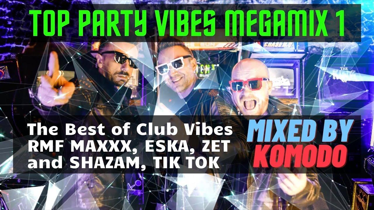 PARTY MEGAMIX 1⭐ The best of Club , RMF Maxxxx , Eska, Shazam, TikTok⭐Mixed by KOMODO