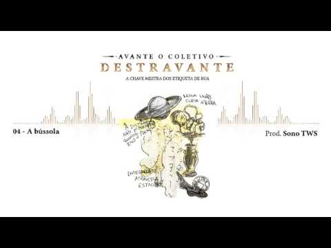 "Avante O Coletivo - ""A Bússola"" (prod: Sono TWS) - DESTRAVANTE"