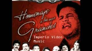 Cualquier momento es preciso para amar - Homenaje A Los Mas Grandes(Imperio Video Music)