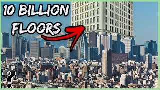 What If We Built A Skyscraper With 10 Billion Floors?
