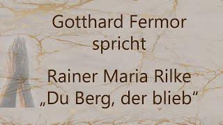 "Rainer Maria Rilke – ""Du Berg, der blieb"" (1903)"