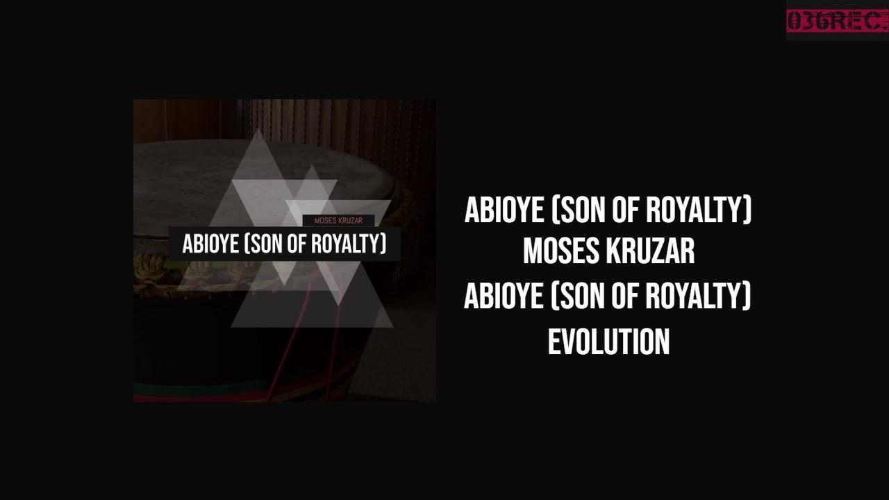 Moses Kruzar - Abioye (Son Of Royalty)