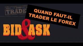 Quand faut-il trader le Forex ?