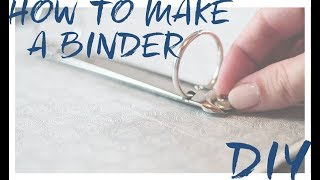 DIY How to make a binder from scratch