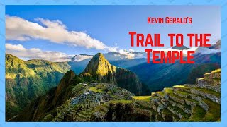 Kevin Gerald's Trail to the Temple.  Music and lyrics by Kevin Gerald.