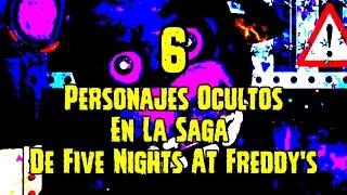 6 Personajes Ocultos En La Saga De Five Nights At Freddy s