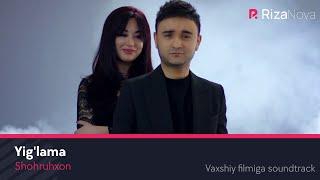 Shohruhxon Yig Lama Шохруххон Йиглама Vaxshiy Filmiga Soundtrack