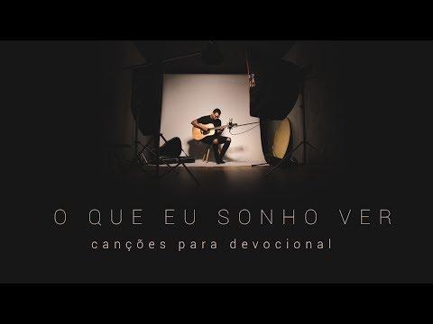 Ton Molinari - O Que Eu Sonho Ver (Canções para Devocional)