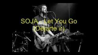 SOJA - Let you go (Subtitulado en Español)