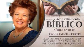 Aconselhamento Bíblico | Lidando com a morte e o luto: consolo e esperança | IPP TV