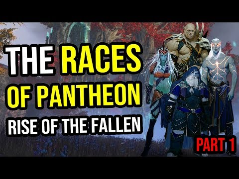 Pantheon Rise of The Fallen - A Brief Look at Races in This Upcoming MMORPG [Part 1]