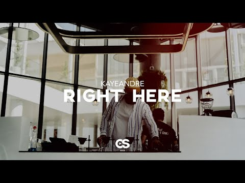 Kayeandre - Right Here