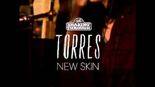 Torres - New Skin | Shaking Through