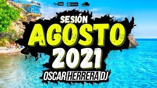 Sesion AGOSTO VERANO 2021 MIX (Reggaeton, Comercial, Trap, Flamenco, Dembow) Oscar Herrera DJ