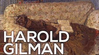 Harold Gilman: A collection of 74 paintings (HD)