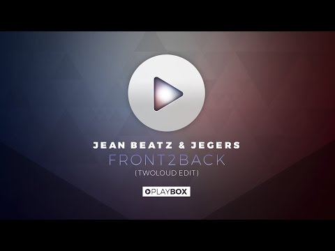 Jean Beatz & Jegers - Front2Back (TWOLOUD Edit) | OUT NOW