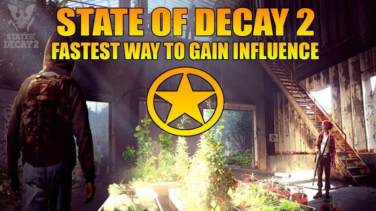 FASTEST WAY TO GAIN INFLUENCE IN STATE OF DECAY 2