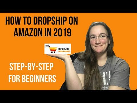 how-to-dropship-on-amazon-in-2019-|-amazon-dropshipping-step-by-step-for-beginners